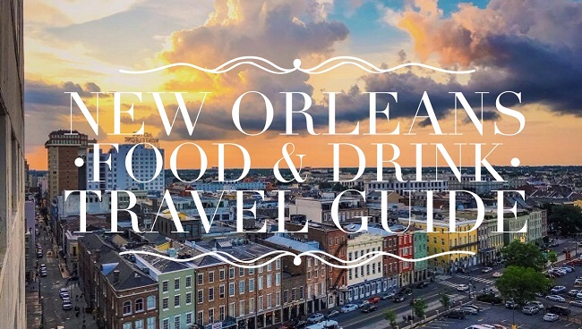 New Orleans Food & Drink Travel Guide