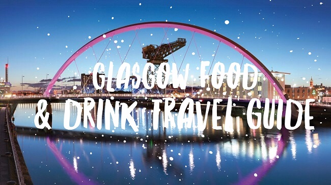 Glasgow Food & Drink Travel Guide
