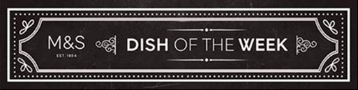 M & S Dish of the Week