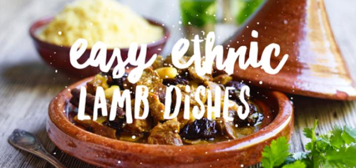 Easy Ethnic Lamb Dishes #TastyEasyLamb