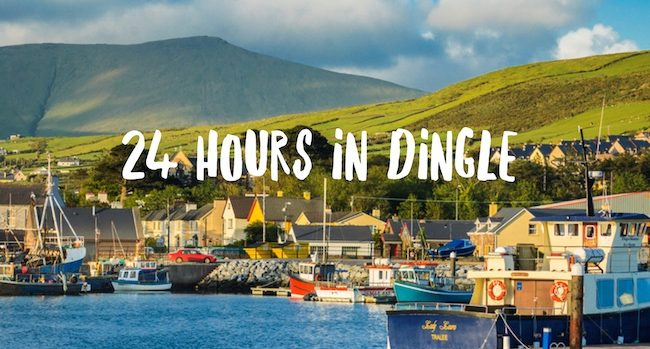 24 Hours in Dingle - The Best Places to Eat, Drink And Sleep